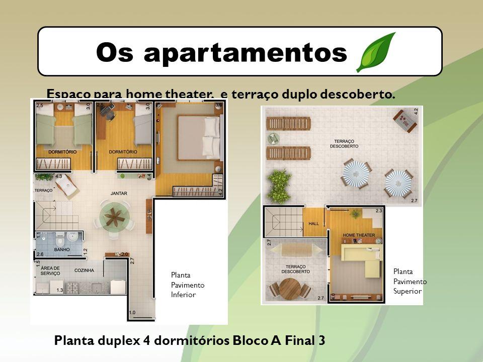 Os apartamentos Espaço para home theater, e terraço duplo descoberto.