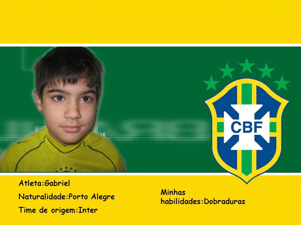 Atleta:Gabriel Naturalidade:Porto Alegre Time de origem:Inter Minhas habilidades:Dobraduras