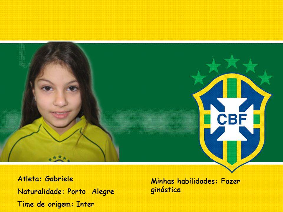 Atleta: Gabriele Naturalidade: Porto Alegre. Time de origem: Inter.