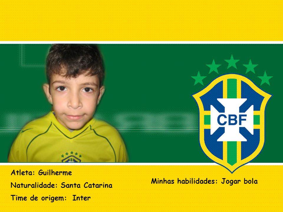 Atleta: Guilherme Naturalidade: Santa Catarina. Time de origem: Inter.