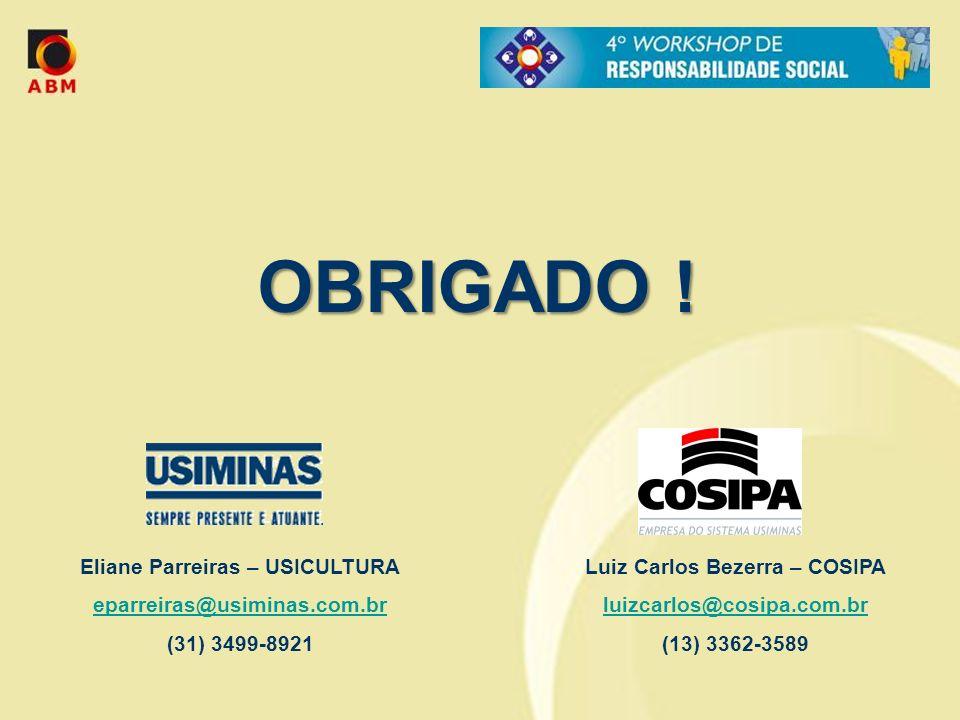 Eliane Parreiras – USICULTURA Luiz Carlos Bezerra – COSIPA