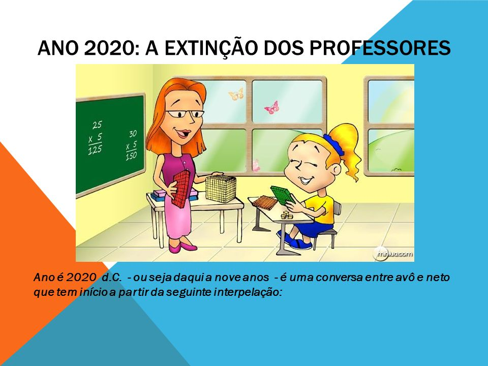 ANO 2020: A EXTINÇÃO DOS PROFESSORES