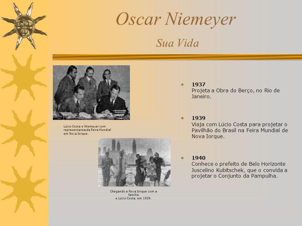 Oscar Niemeyer Sua Vida