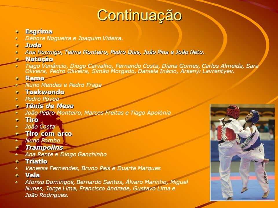 Continuação Esgrima Judo Natação Remo Taekwondo Ténis de Mesa Tiro