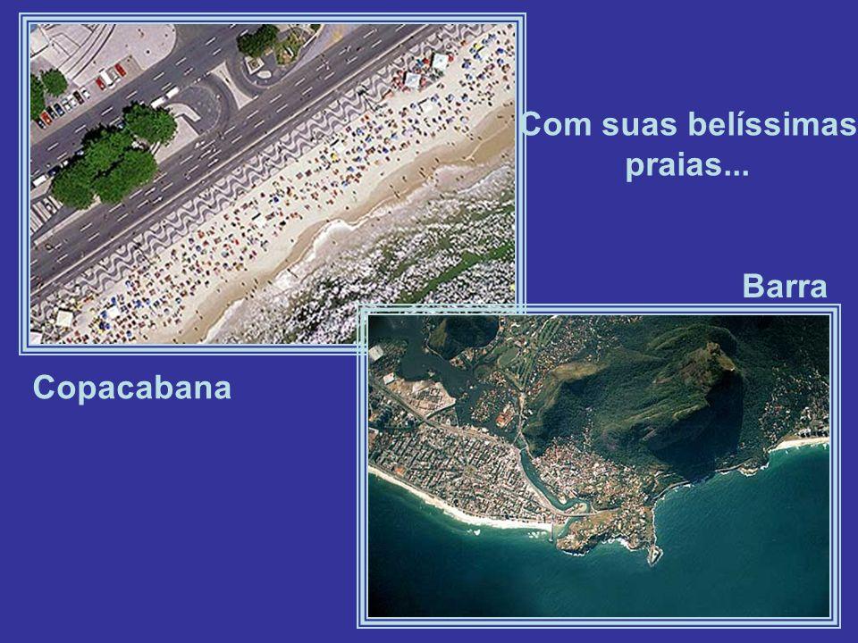 Com suas belíssimas praias... Barra Copacabana