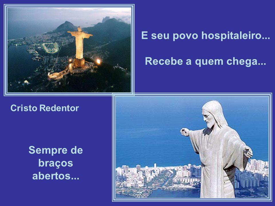E seu povo hospitaleiro...