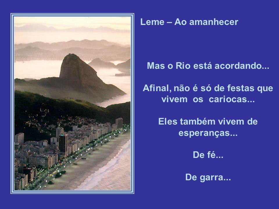 Mas o Rio está acordando...