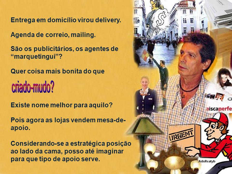 criado-mudo Entrega em domicílio virou delivery.