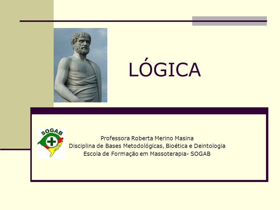 LÓGICA Professora Roberta Merino Masina