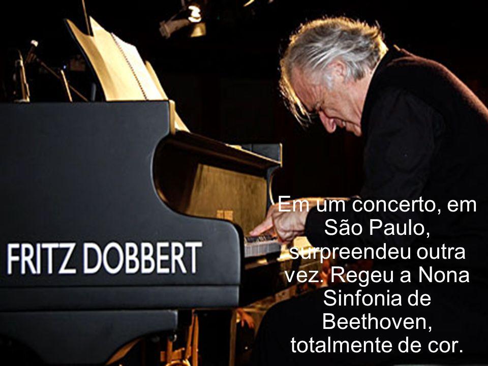 Em um concerto, em São Paulo, surpreendeu outra vez