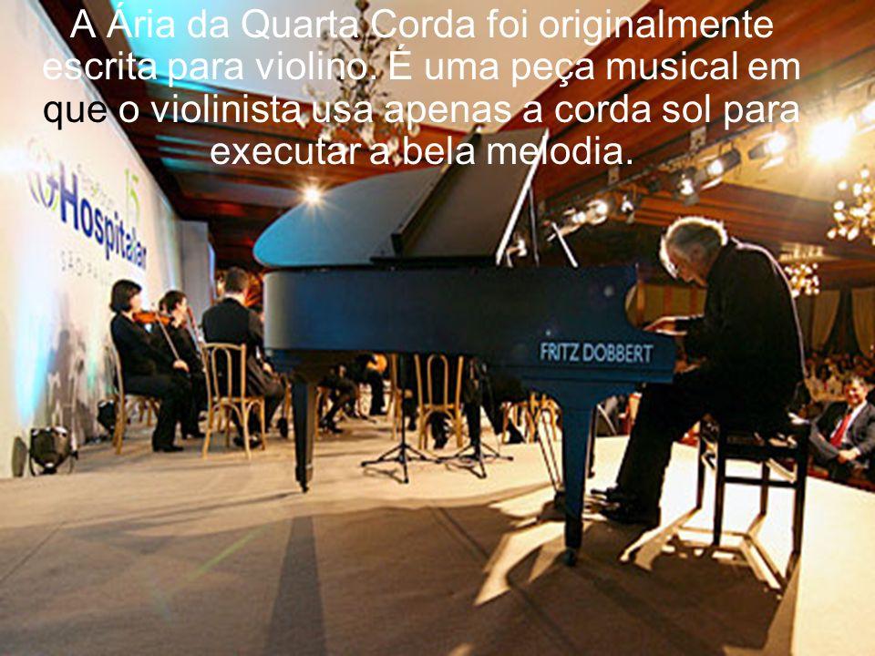 A Ária da Quarta Corda foi originalmente escrita para violino