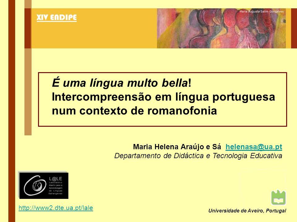 XIV ENDIPE É uma língua multo bella! Intercompreensão em língua portuguesa num contexto de romanofonia.