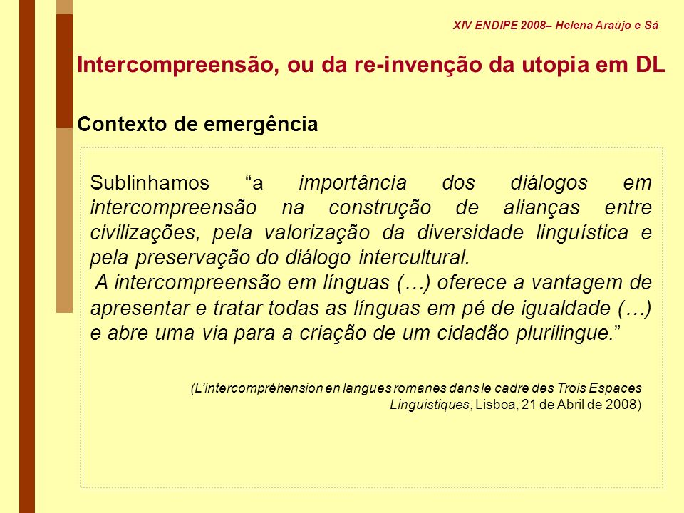 Intercompreensão, ou da re-invenção da utopia em DL