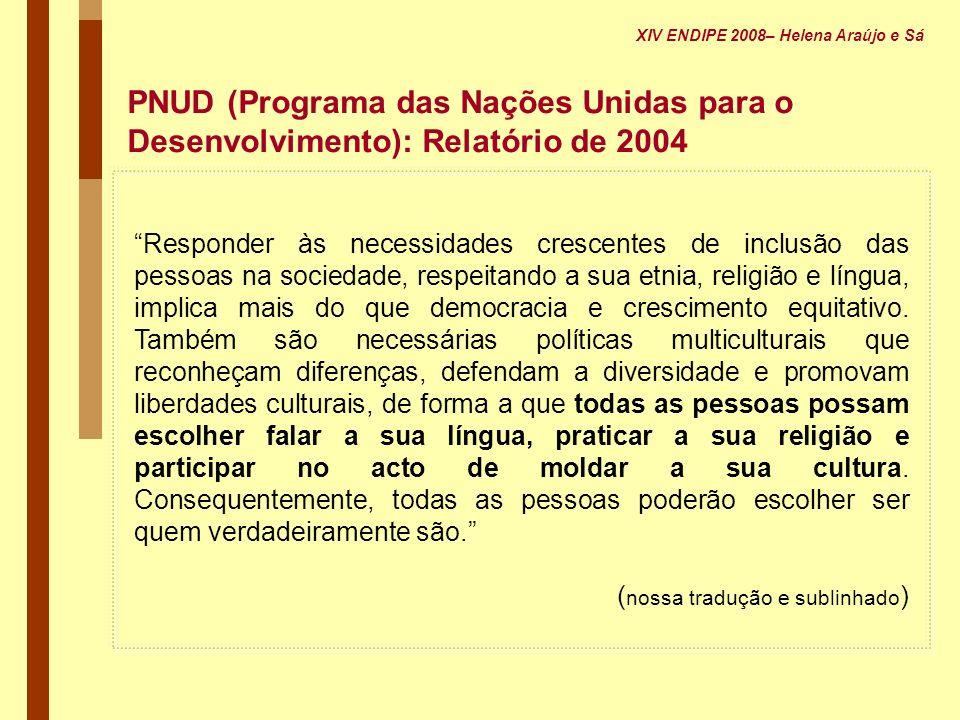 XIV ENDIPE 2008– Helena Araújo e Sá