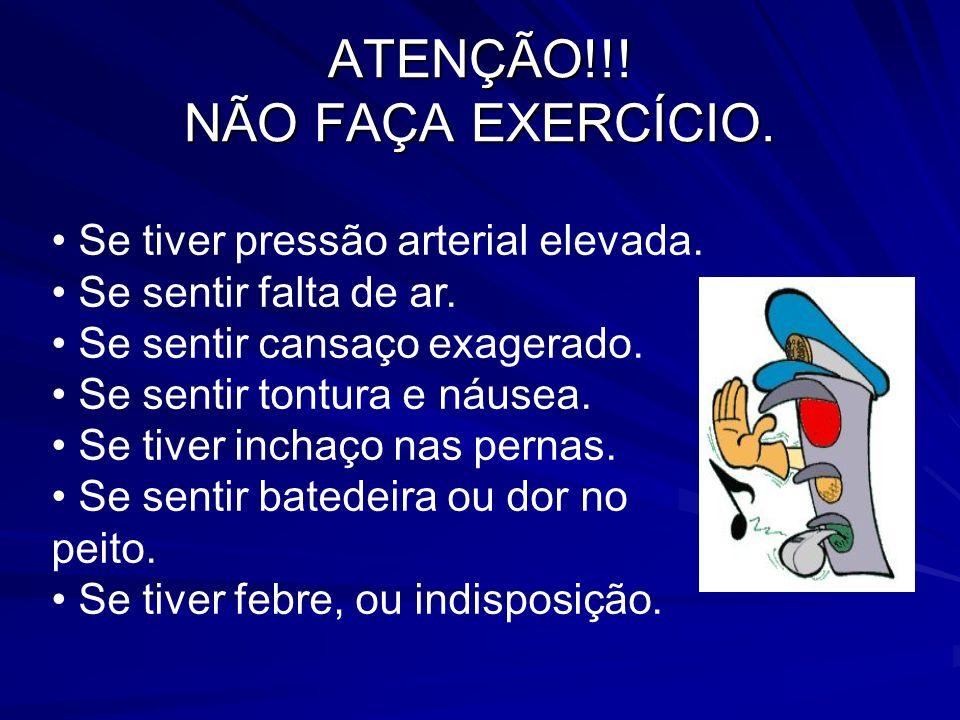 ATENÇÃO!!! NÃO FAÇA EXERCÍCIO.