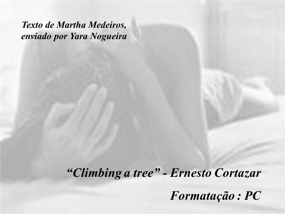 Texto de Martha Medeiros, enviado por Yara Nogueira