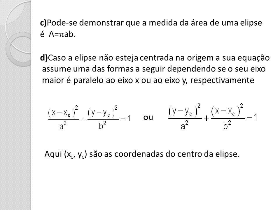 c)Pode-se demonstrar que a medida da área de uma elipse