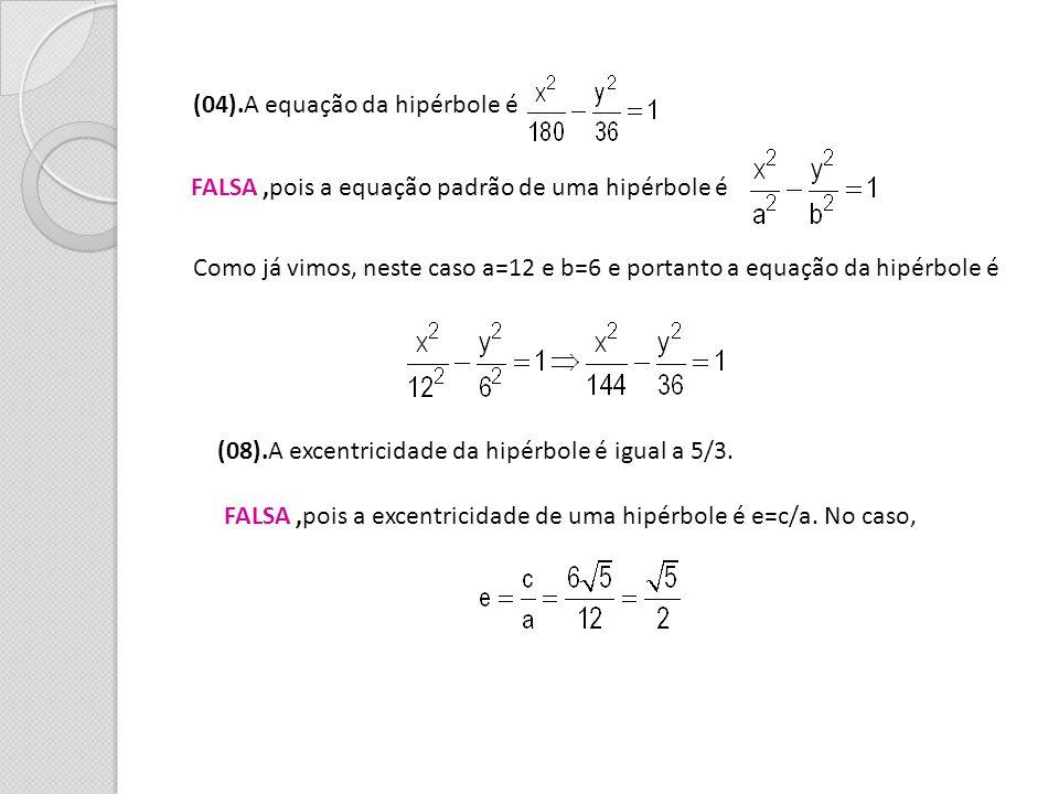 (04).A equação da hipérbole é