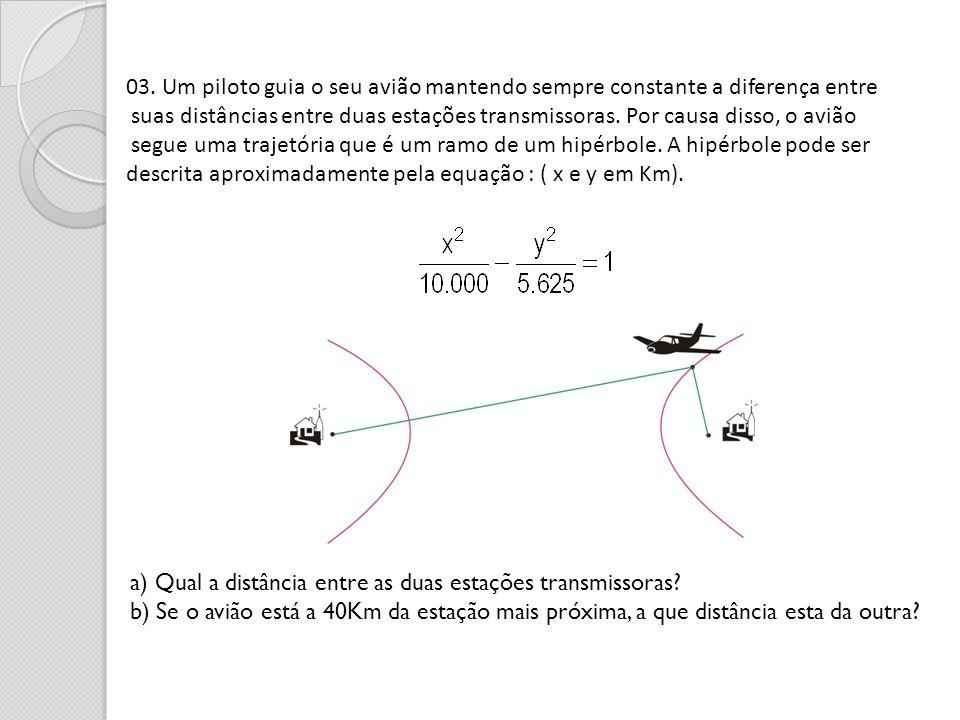 03. Um piloto guia o seu avião mantendo sempre constante a diferença entre