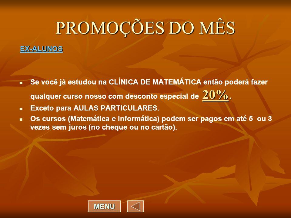 PROMOÇÕES DO MÊS EX-ALUNOS
