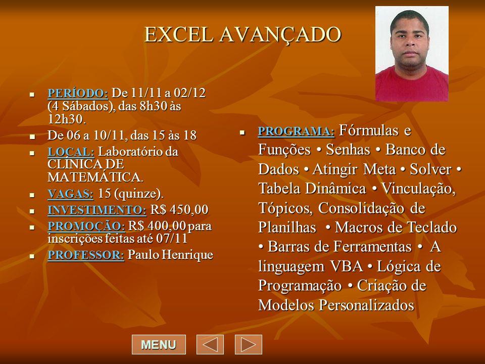 EXCEL AVANÇADO De 06 a 10/11, das 15 às 18