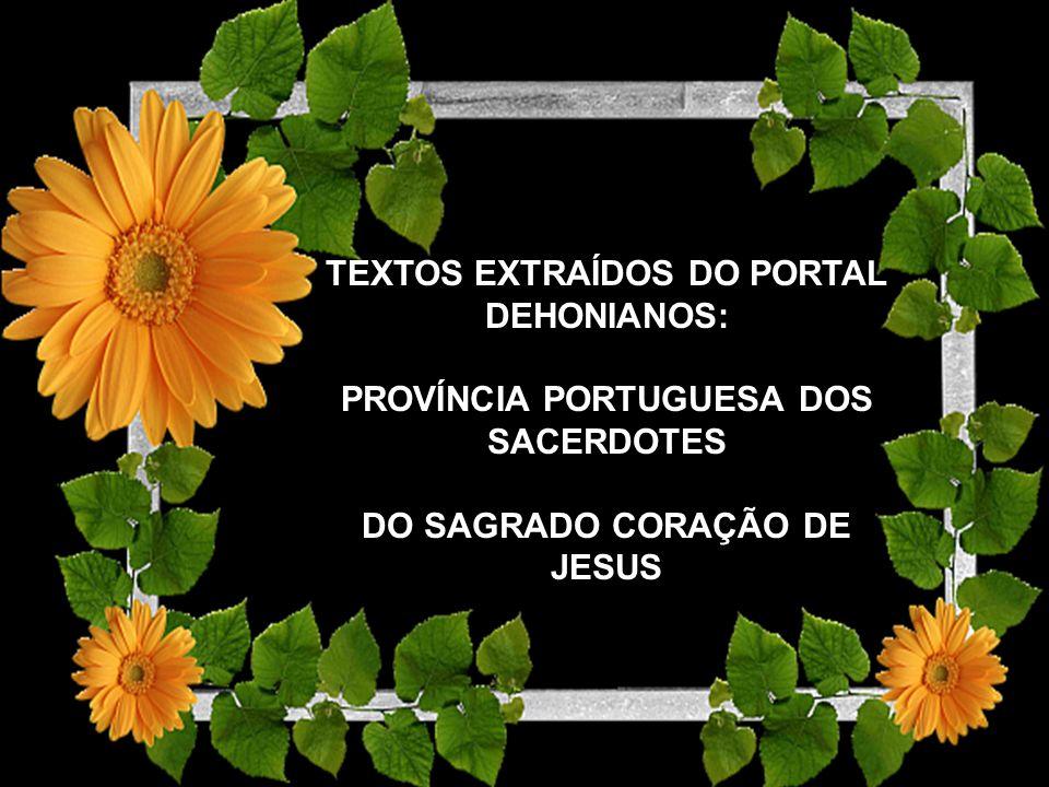 TEXTOS EXTRAÍDOS DO PORTAL DEHONIANOS: