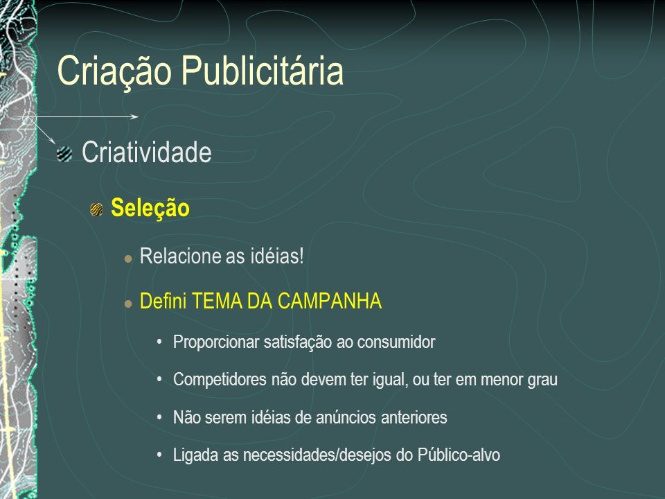 Criação Publicitária Criatividade Seleção Relacione as idéias!