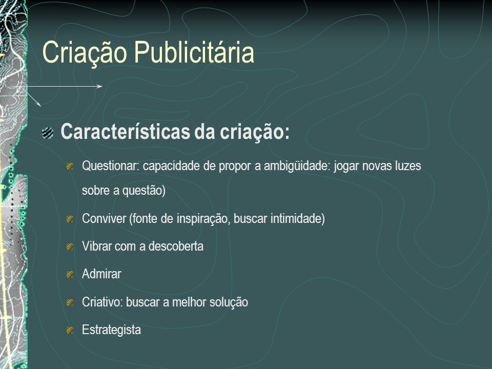 Criação Publicitária Características da criação: