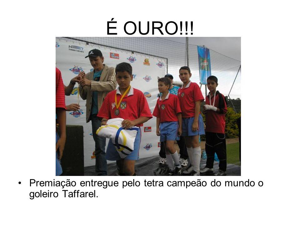 É OURO!!! Premiação entregue pelo tetra campeão do mundo o goleiro Taffarel.