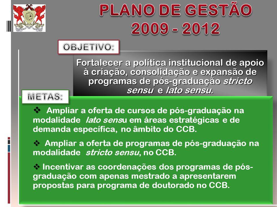 PLANO DE GESTÃO 2009 - 2012 OBJETIVO: