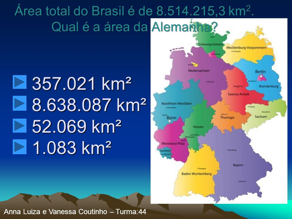 Área total do Brasil é de 8.514.215,3 km2. Qual é a área da Alemanha