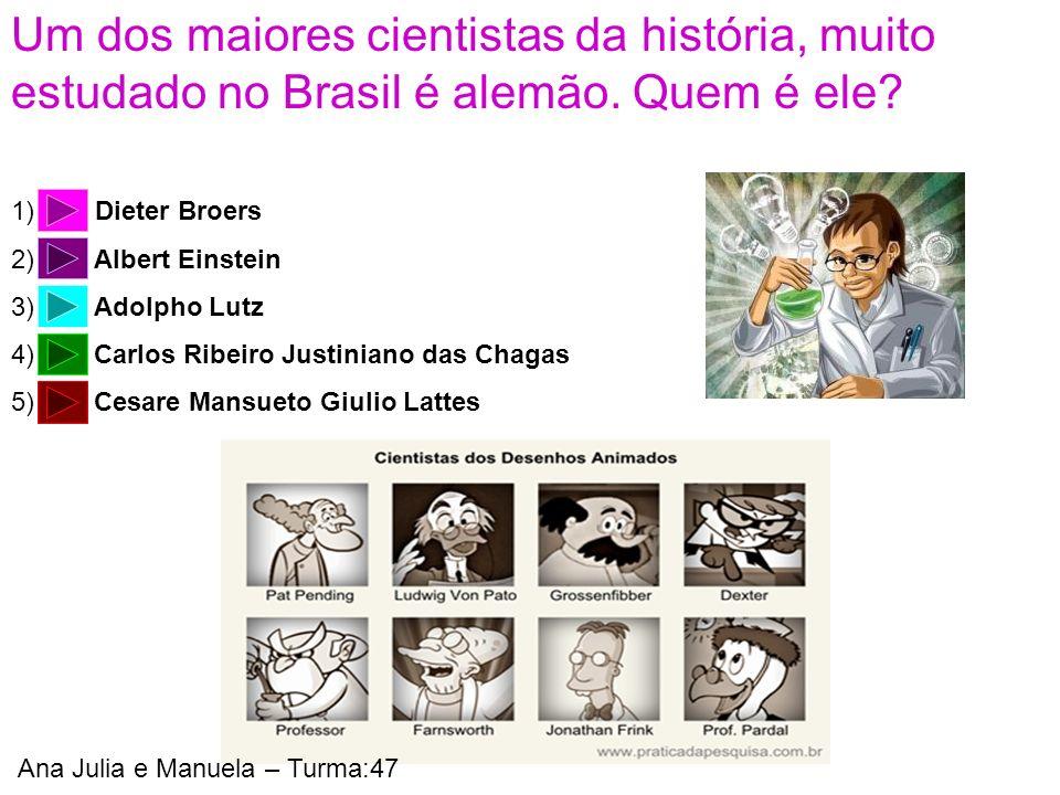 Um dos maiores cientistas da história, muito estudado no Brasil é alemão. Quem é ele