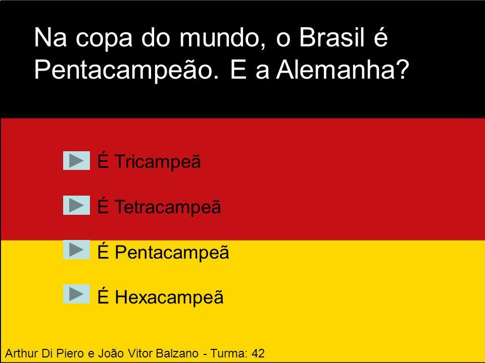 Na Copa do Mundo o Brasil é Hexacampeão e a Alemanha