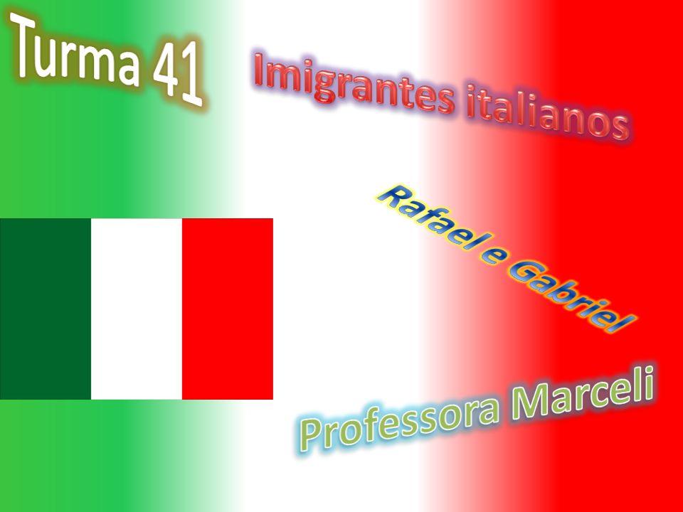 Turma 41 Imigrantes italianos Rafael e Gabriel Professora Marceli