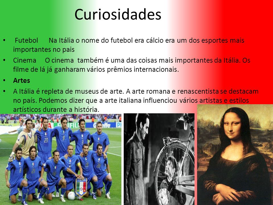Curiosidades Futebol Na Itália o nome do futebol era cálcio era um dos esportes mais importantes no pais.