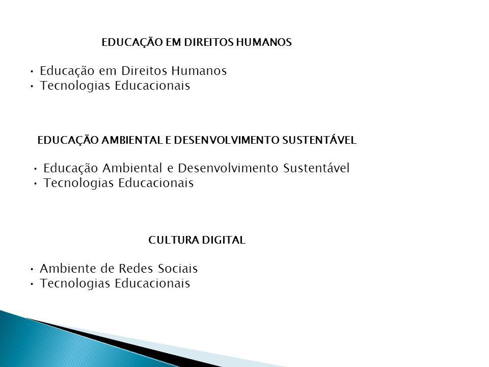 • Educação em Direitos Humanos • Tecnologias Educacionais