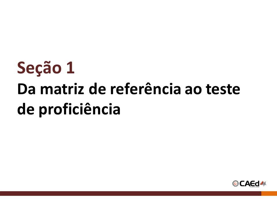 Seção 1 Da matriz de referência ao teste de proficiência
