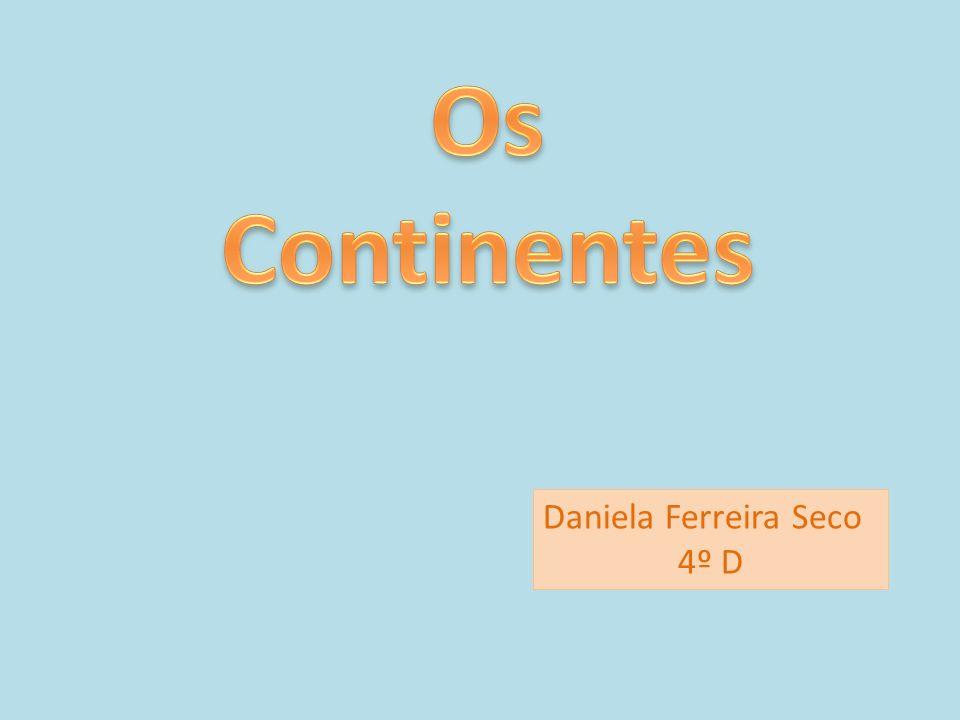 Os Continentes Daniela Ferreira Seco 4º D