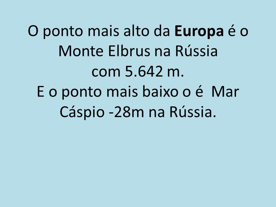 O ponto mais alto da Europa é o Monte Elbrus na Rússia com 5. 642 m