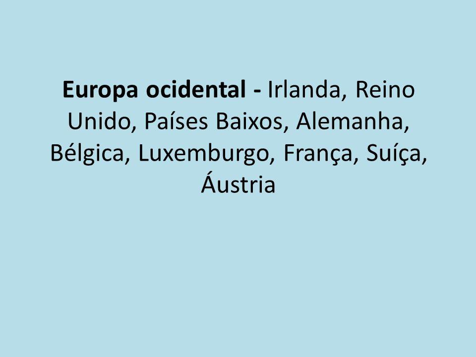 Europa ocidental - Irlanda, Reino Unido, Países Baixos, Alemanha, Bélgica, Luxemburgo, França, Suíça, Áustria