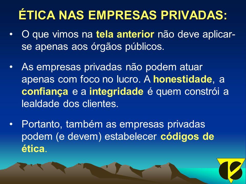 ÉTICA NAS EMPRESAS PRIVADAS: