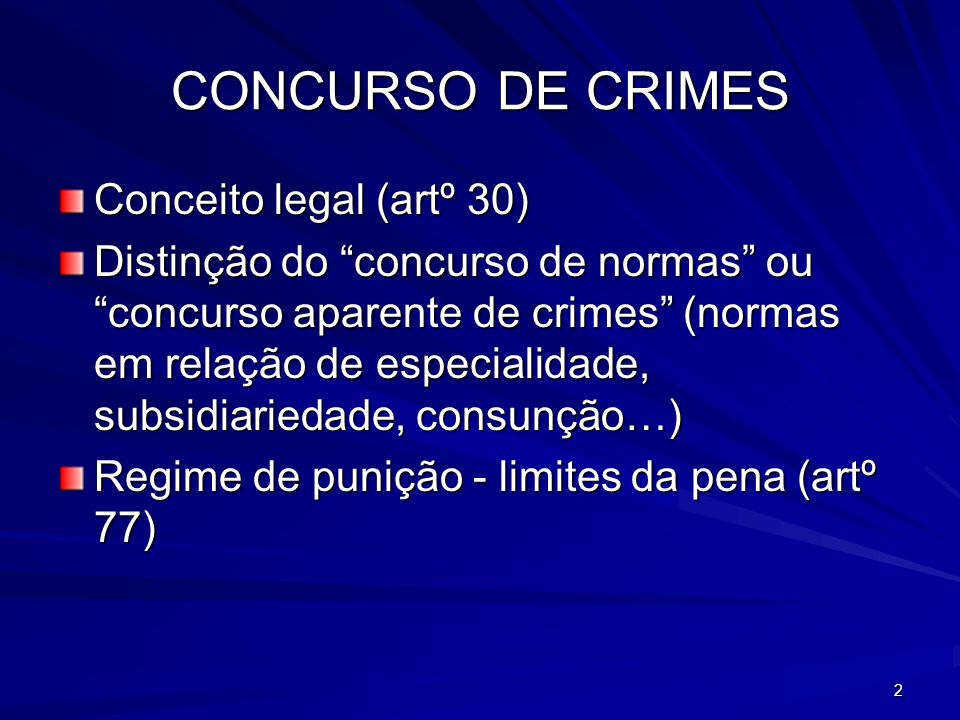 CONCURSO DE CRIMES Conceito legal (artº 30)