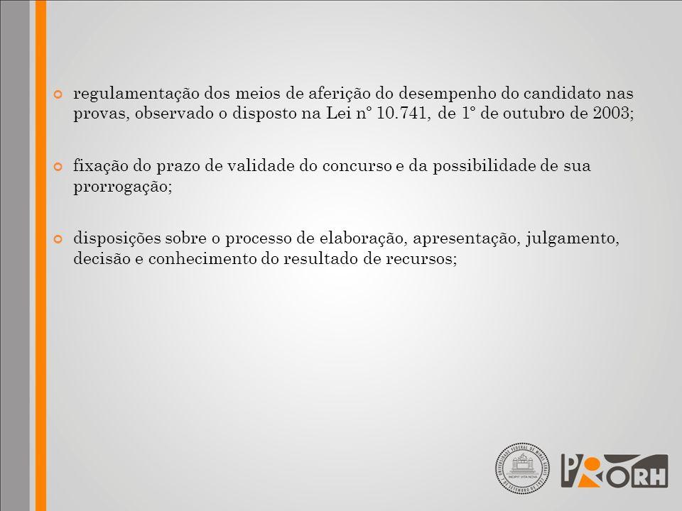 regulamentação dos meios de aferição do desempenho do candidato nas provas, observado o disposto na Lei nº 10.741, de 1º de outubro de 2003;