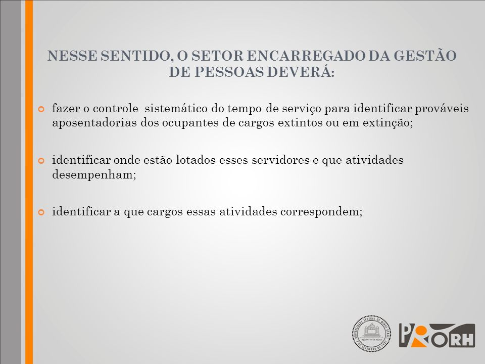 NESSE SENTIDO, O SETOR ENCARREGADO DA GESTÃO DE PESSOAS DEVERÁ: