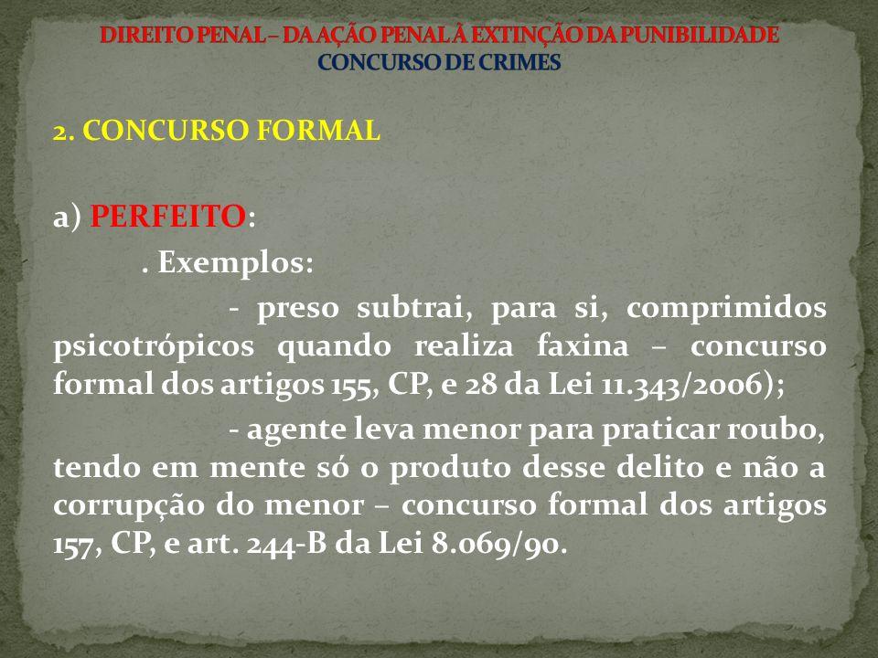 a) PERFEITO: . Exemplos: