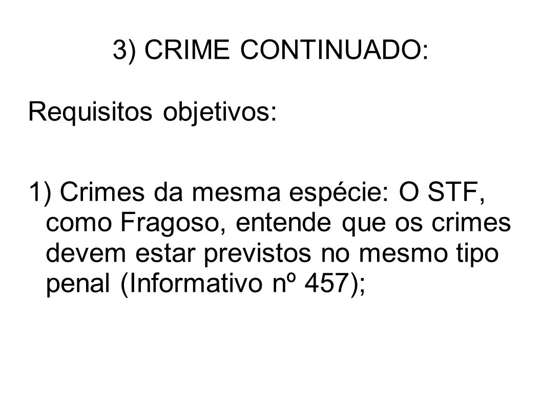 3) CRIME CONTINUADO: Requisitos objetivos: