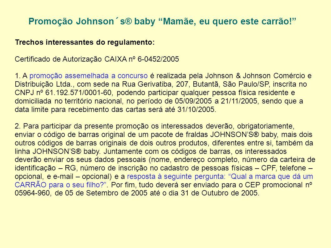 Promoção Johnson´s® baby Mamãe, eu quero este carrão!