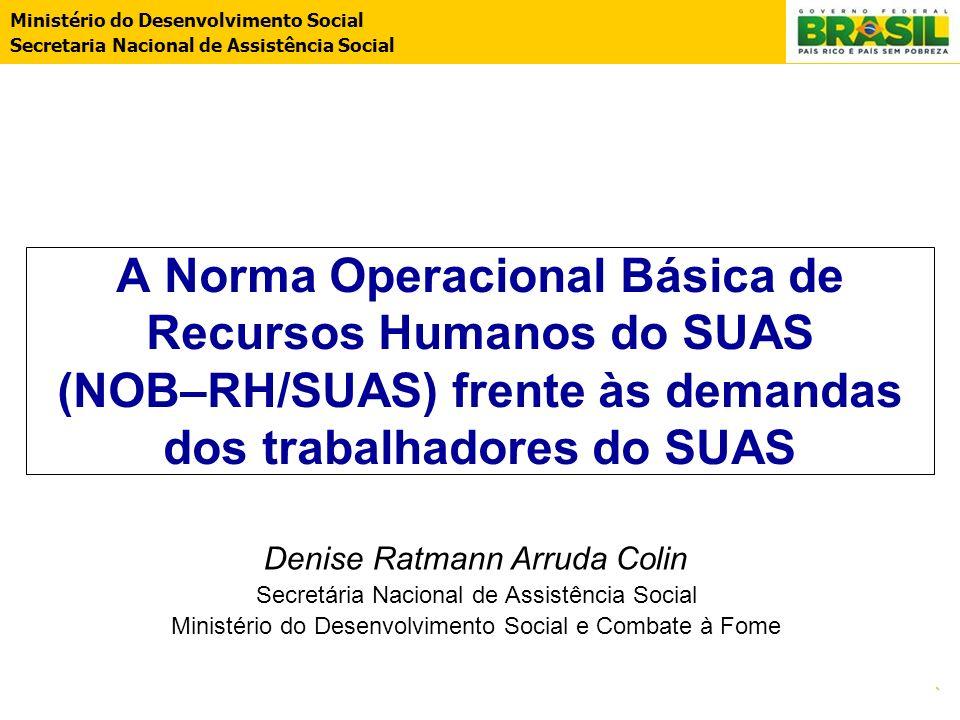 A Norma Operacional Básica de Recursos Humanos do SUAS (NOB–RH/SUAS) frente às demandas dos trabalhadores do SUAS