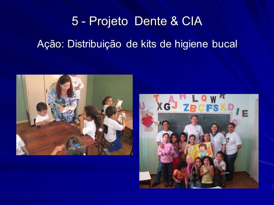 Ação: Distribuição de kits de higiene bucal