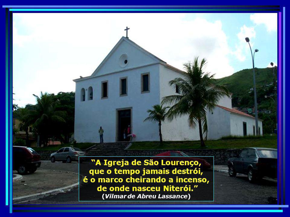 A Igreja de São Lourenço, que o tempo jamais destrói,